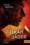 Vulkanjäger: Roman (Gulliver, Band 74592) - Katja Brandis