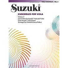 Suzuki Ensembles for Viola: Duet Parts for Suzuki Viola and Violin