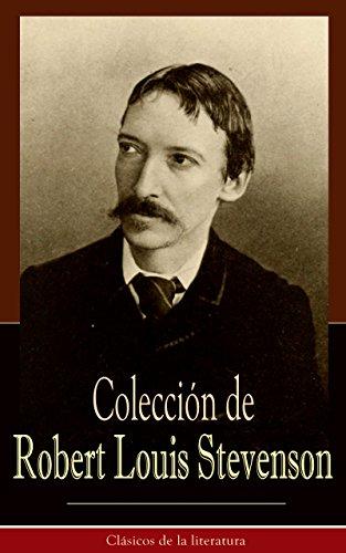 Colección de Robert Louis Stevenson: Clásicos de la literatura por Robert Louis Stevenson