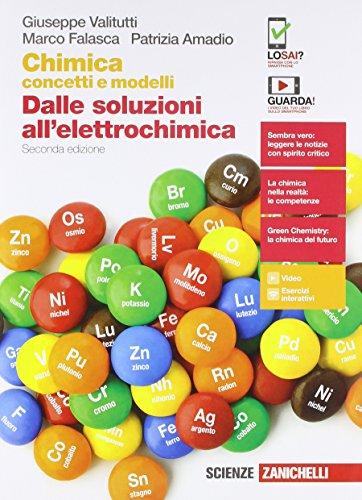 Chimica: concetti e modelli. Dalle soluzioni all'elettrochimica. Per le Scuole superiori. Con Contenuto digitale (fornito elettronicamente)