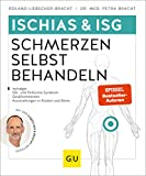 Ischias & ISG-Schmerzen selbst behandeln: Bei Ischialgie, ISG- und Piriformis-Syndrom, Gesäßschmerzen (GU Ratgeber Gesundheit) - Roland Liebscher-Bracht, Petra Bracht