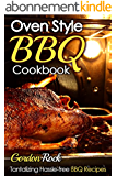 Oven Style BBQ Cookbook: Tantalizing Hassle-free BBQ Recipes (English Edition)