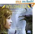 Wildhexe - Das Labyrinth der Vergange...