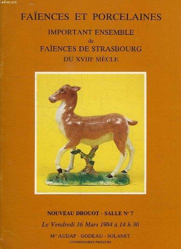 FAIENCES ET PORCELAINES, IMPORTANT ENSEMBLE DE FAIENCES DE STRASBOURG DU XVIIIe SIECLE, NOUVEAU DROUOT, 16 MARS 1984