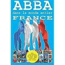 ABBA dans le monde entier: France: Discographie éditée en France par Vogue, Melba, Polydor, SAVA (1970-1991). Guide couleur.