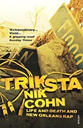 [(Triksta: Life and Death and New Orleans Rap)] [Author: Nik Cohn] published on (November, 2006)