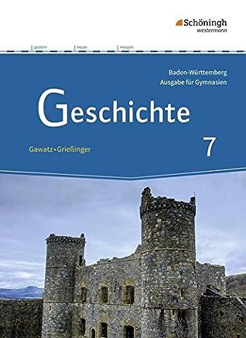 Geschichte - Ausgabe für Gymnasien in Baden-Württemberg: Schülerband 7