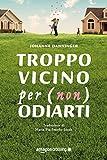 eBook Gratis da Scaricare Troppo vicino per non odiarti (PDF,EPUB,MOBI) Online Italiano