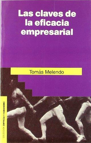 Las claves de la eficacia empresarial (Empresa y Humanismo) por Tomás Melendo Granados