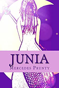 Junia: The magic of the element souls by [Prunty, Mercedes]