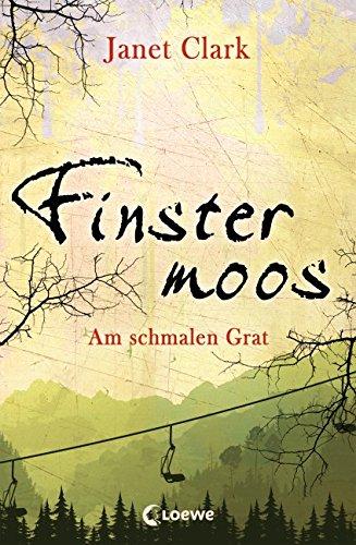 Buchseite und Rezensionen zu 'Finstermoos - Am schmalen Grat: Band 2' von Janet Clark