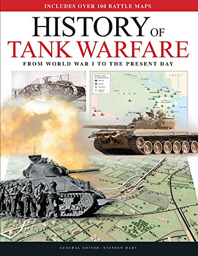 History of Tank Warfare: From World War I to the Present Day (Tank Warfare)