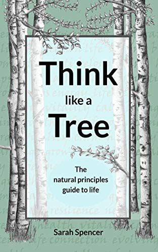 5e7d7495758a Think like a tree  The natural principles guide to life (English Edition)