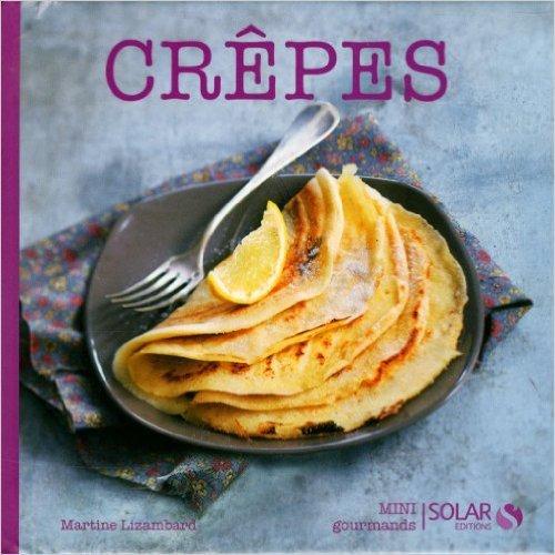 CREPES - MINI GOURMANDS de Collectif ( 3 janvier 2013 )