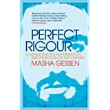 Perfect Rigour: A Genius and the Mathematical Breakthrough of a Century