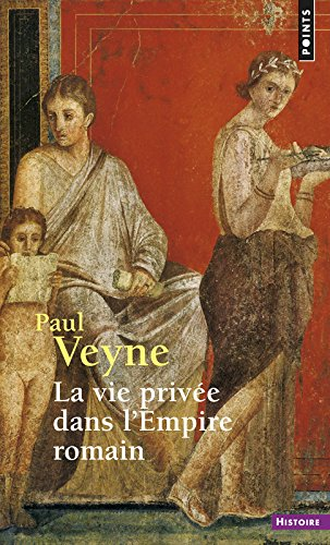 La Vie prive dans l'Empire romain