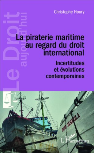 la-piraterie-maritime-au-regard-du-droit-international-incertitudes-et-volutions-contemporaines
