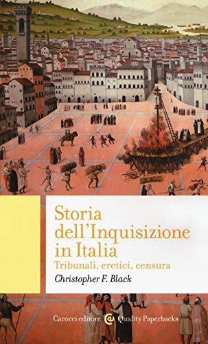 Storia dell'Inquisizione in Italia. Tribunali, eretici, censura