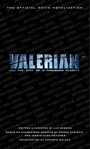 valerian-and-the-city-of-a-thousand-planets-the-official-movie-novelization-official-movie-novelisat