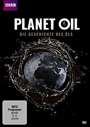 Planet Oil - Die Geschichte des Öls (öl-dokumentarfilm)