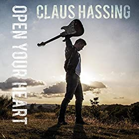 CLAUS HASSING Open Your Heart