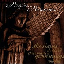No Gods...No Masters by Immaculate Fools