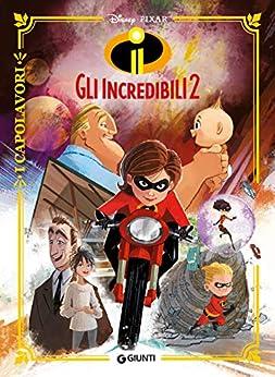 Gli Incredibili 2: I Capolavori di [Disney]