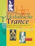 Ekstatische Trance. Das Arbeitsbuch.