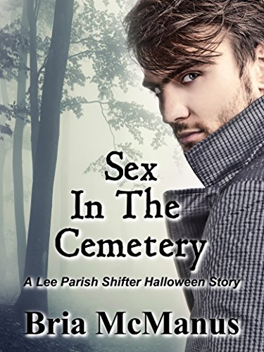 Sex in the Cemetery: A Lee Parish Shifters Halloween Short Story (English - Boogie L'halloween