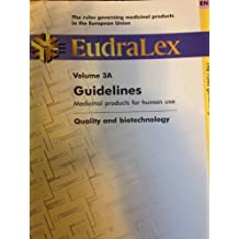 Eudralex: Guidelines: Medicinal Products for Human Use - Quality and Biotechnology v. 3A, 1998: Rules Governing Medicinal Products in the European Union