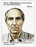 Philip Roth: Amerika erfinden -