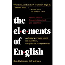 The Elements of English: A Glossary of Basic Terms for Literature, Composition, and Grammar (English Edition)