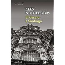 El desvío a Santiago (CONTEMPORANEA, Band 26201)