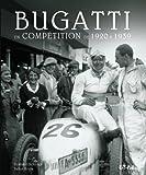 Bugatti en compétition de 1920 à 1939 - L'aventure de la course automobile de 1920 à 1939