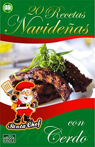 20 RECETAS NAVIDEÑAS CON CERDO (Colección Santa Chef)
