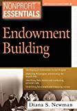 Essentials of Endowments: Endowment Building (The AFP/Wiley Fund Development Series)