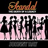 Scandal: The Death of a Legacy
