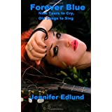 Forever Blue: New Tears to Cry, Old Songs to Sing