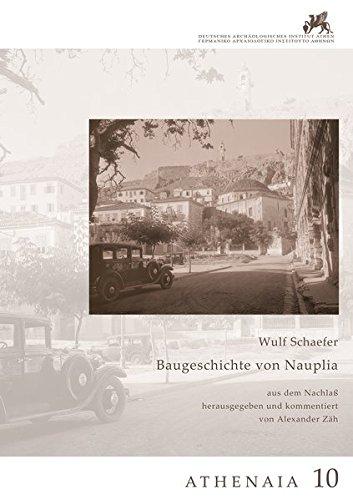 Baugeschichte von Nauplia: aus dem Nachlaß herausgegeben und kommentiert von Alexander Zäh (Athenaia)