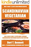 Top 30 Only N Only 3 Steps SCANDINAVIAN VEGETARIAN Recipes (English Edition)