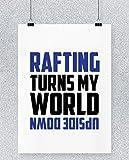 Hippowarehouse Rafting Turns my World Upside Down Cartel Impreso Pared Arte Pared diseño A4