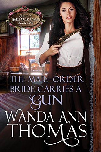 the-mail-order-bride-carries-a-gun-brides-of-sweet-creek-ranch-book-1-english-edition