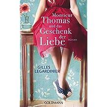 Monsieur Thomas und das Geschenk der Liebe: Roman