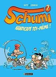 Schumi, Tome 2 : Handicapé toi-même !