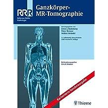 Ganzkörper-MR-Tomographie: kart. Sonderausgabe (Reihe, REF.-R. RADIOLOGIE)