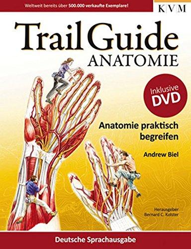 Trail Guide Anatomie: Anatomie praktisch begreifen