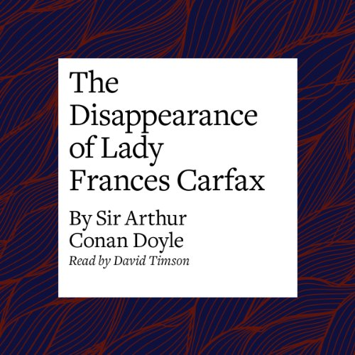 The Disappearance of Lady Frances Carfax  Audiolibri
