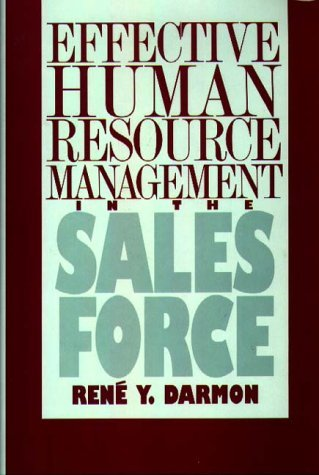 Effective Human Resource Management in the Sales Force by Rene Y. Darmon (1992-10-23)