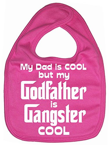 Dirty Fingers, My Dad is Cool but my Godfather is Gangster Cool, Baby Lätzchen, ()