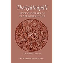 Therigatha - Book of Verses of Elder Bhikkhunis: Free Downloads on July 15, Aug 1 and 15, September 1 and 15 (English Edition)